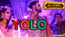 YOLO (You Only Live Once) Lyrics - All is Well