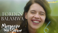 Foreign Balamwa (Margarita With A Straw song)