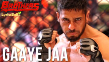 Gaaye Jaa Lyrics of Brothers