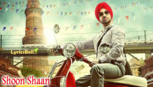 Shoon Shaan Lyrics from Diljit Dosanjh