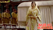 Ab Tohe Jane Na Doongi Lyrics from Bajirao Mastani
