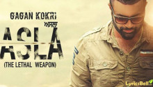 ASLA LYRICS by Gagan Kokri and Laddi Gill