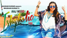 Aaj Mood Ishqholic Hai Lyrics by Sonakshi Sinha