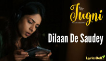 Dilaan De Saudey Lyrics from Jugni