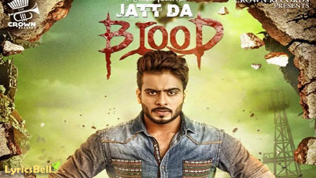 Jatt Da Blood lyrics by Mankirt Aulakh