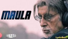 Maula Mere Maula Lyrics from Wazir