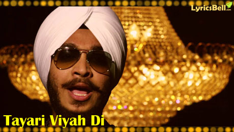 Tayari Viyah Di lyrics by Devenderpal Singh