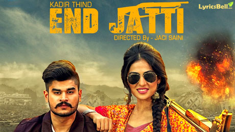 End Jatti lyrics by Kadir Thind