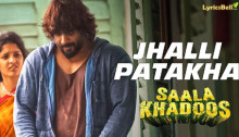 Jhalli Patakha Lyrics from Saala Khadoos