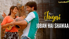 Joban Hai Shawaa Lyrics from Jugni