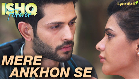 Meri Ankhon Se Nikle Ansoo lyrics from Ishq Forever