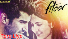 Tere Liye Lyrics from Fitoor