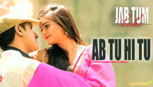 Ab Tu Hi Tu Lyrics from Jab Tum Kaho