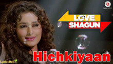 Hichkiyan Lyrics from Love Shagun