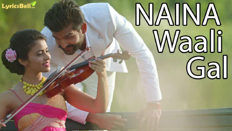 Naina Wali Gal lyrics from Canada Di Flight
