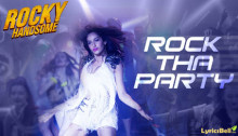 Rock The Party Lyrics from Rocky Handsome