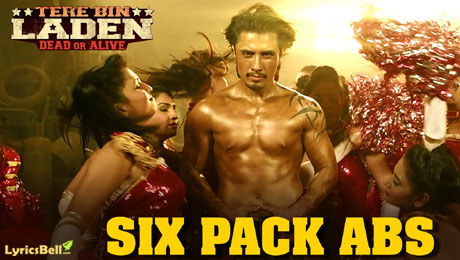 Six Pack Abs lyrics from Tere Bin Laden : Dead Or Alive