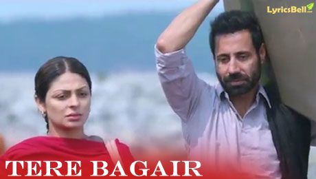 Tere Bagair lyrics by Amrinder Gill
