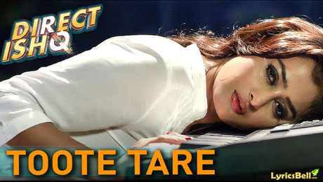 Toote Tare lyrics from Direct Ishq