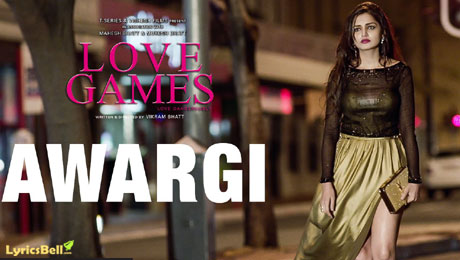 Awargi lyrics from Love Games