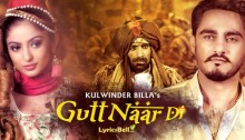 Gutt Naar Di Lyrics by Kulwinder Billa