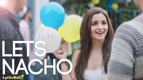 Let's Nacho lyrics from Kapoor and Sons by Badshah