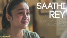 Saathi Rey Lyrics from Kapoor and Sons