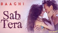 Sab Tera Lyrics from Baaghi by Armaan Malik