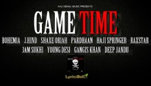 Game Time Lyrics by Bohemia from KDM Mixtape