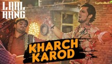 Kharch Karod from Laal Rang