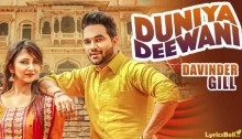 Duniya Deewani Lyrics by Davinder Gill