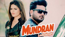 Mundran Lyrics by Ladi Singh