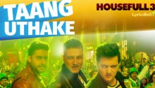 Taang Uthake Lyrics from Housefull 3