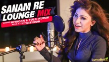 Sanam Re (Lounge Mix) - Tulsi Kumar