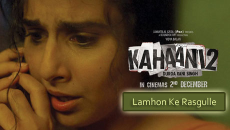 Lamhon Ke Rasgulle Lyrics from Kahaani 2