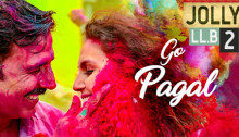 Go Pagal from Jolly LLB 2