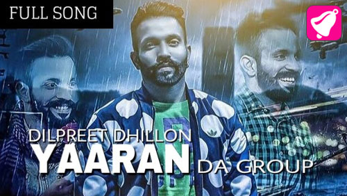 Yaaran Da Group Lyrics by Dilpreet Dhillon