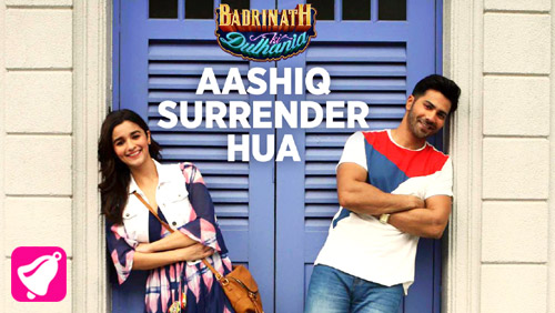 Aashiq Surrender Hua Lyrics from Badrinath Ki Dulhania