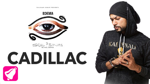 CADILLAC Lyrics - Bohemia