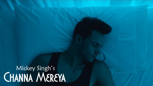 Channa Mereya Lyrics by Mickey Singh