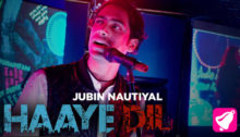 Haaye Dil Lyrics by Jubin Nautiyal