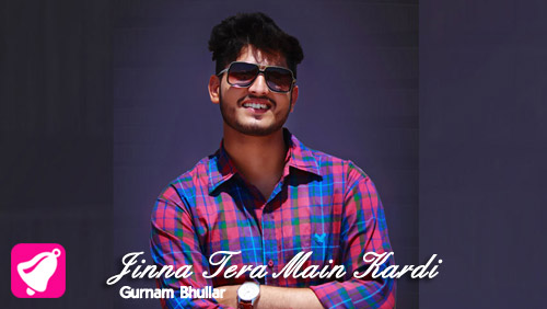 Jinna Tera Main Kardi Lyrics by Gurnam Bhullar