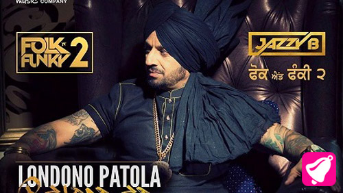 Londono Patola Reloaded Lyrics by Jazzy B