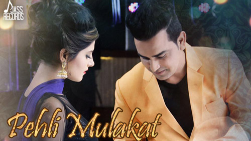 Pehli Mulakat Lyrics by Jassi Dhaliwal