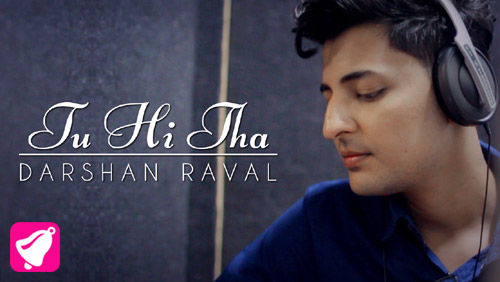 Tu Hi Tha Lyrics by Darshan Raval