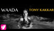 Waada Lyrics by Tony Kakkar