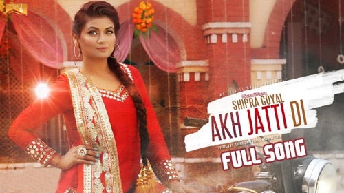 Akh Jatti Di Lyrics by Shipra Goyal