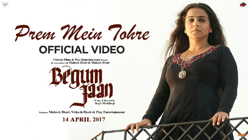 Prem Mein Tohre Lyrics from Begum Jaan