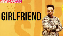 Girlfriend Lyrics by Rick Sandhu