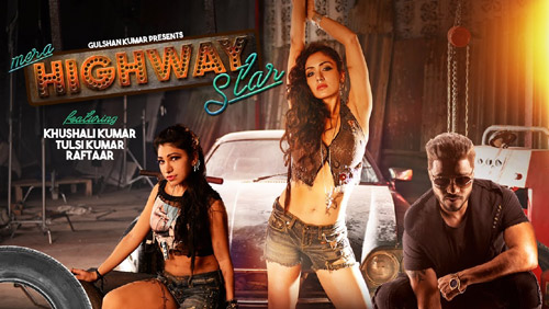 Mera Highway Star Lyrics by Raftaar, Tulsi Kumar